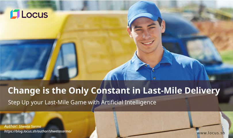 Change is the Only Constant in Last-Mile Delivery