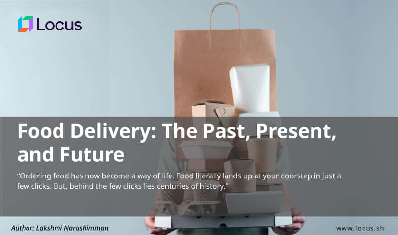 Food Delivery: The Past, Present, and Future
