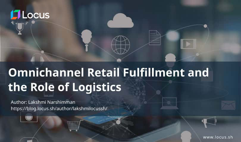 Omnichannel Retail Fulfillment and the Role of Logistics