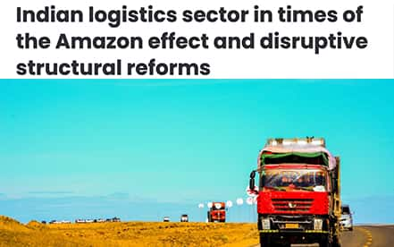 Indian logistics sector in times of the Amazon effect and disruptive structural reforms