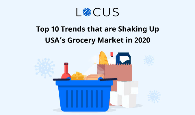 Top 10 Trends that are Shaking Up USA's Grocery Market in 2020